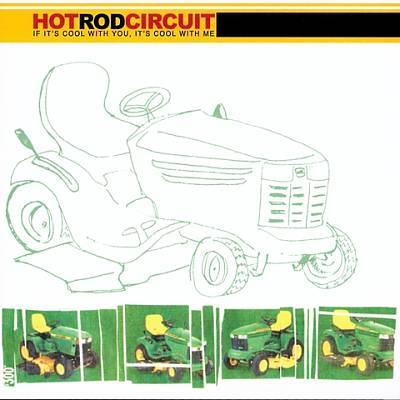 Hot Rod Circuit If It's Cool With You It's Cool With Me
