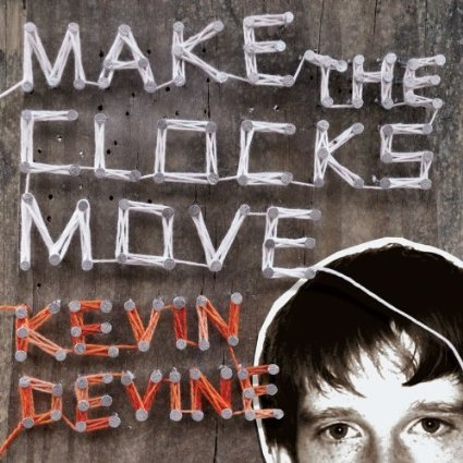 Kevin Devine Make the Clocks Move Re-Issue