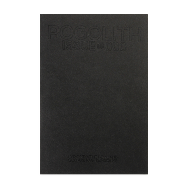 Pogolith Issue #000 - Lyrics to The Devil and God Are Raging Inside Me